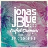 04 -  Perfect Strangers - Jonas Blue ft. JP Cooper